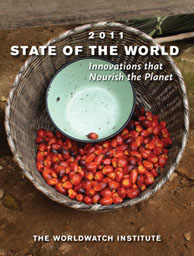 Worldwatch Institute's State of the World 2011: Innovations that Nourish the Planet